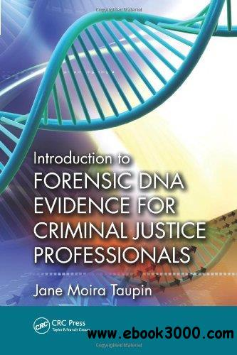 Introduction to Forensic DNA Evidence for Criminal Justice Professionals free download