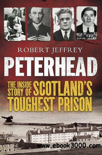 Peterhead: The Inside Story of Scotland's Toughest Prison free download