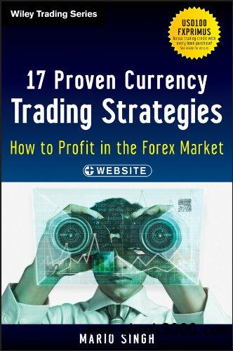 17 Proven Currency Trading Strategies, + Website: How to Profit in the Forex Market (Wiley Trading) free download