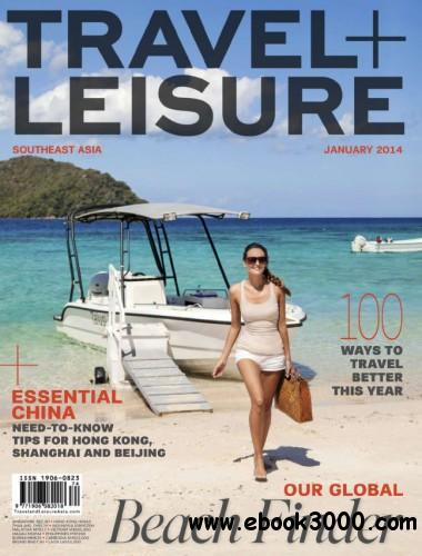 Travel + Leisure Southeast Asia - January 2014 free download
