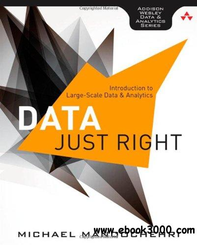 Data Just Right: Practical Big Data Analytics free download