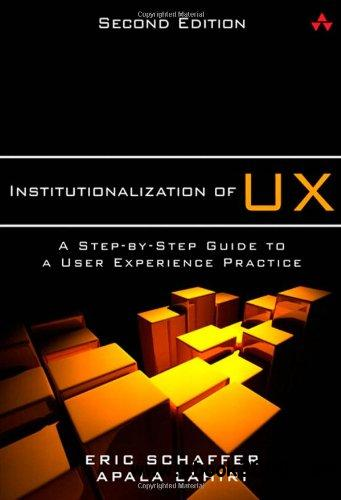 Institutionalization of UX: A Step-by-Step Guide to a User Experience Practice, 2 edition free download