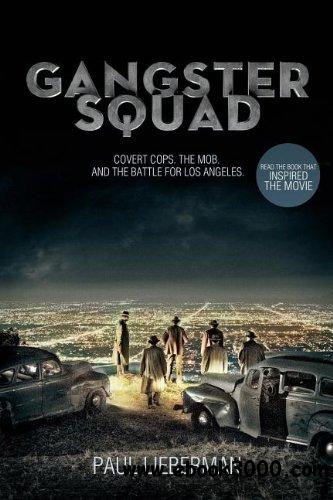 Gangster Squad: Covert Cops, the Mob, and the Battle for Los Angeles free download