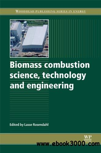 Biomass combustion science, technology and engineering free download