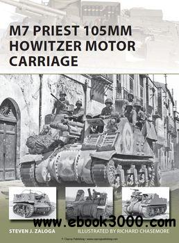 M7 Priest 105mm Howitzer Motor Carriage (Osprey New Vanguard 201) free download