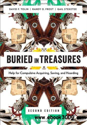 Buried in Treasures: Help for Compulsive Acquiring, Saving, and Hoarding free download