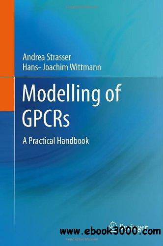 Modelling of GPCRs: A Practical Handbook free download