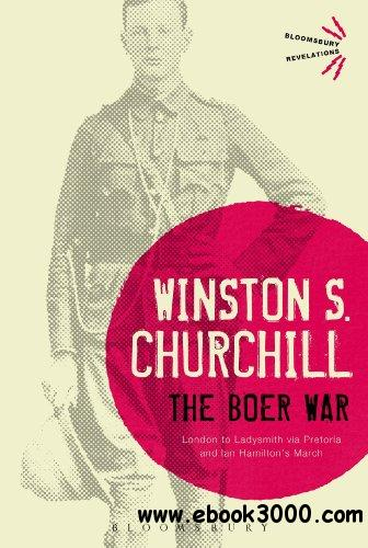 The Boer War: London to Ladysmith via Pretoria and Ian Hamilton's March free download
