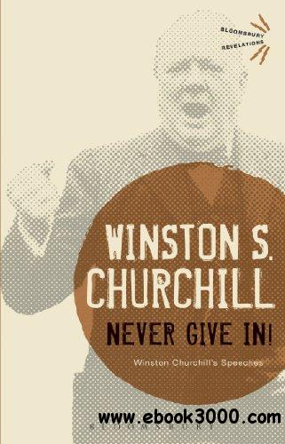 Never Give In!: Winston Churchill's Speeches free download