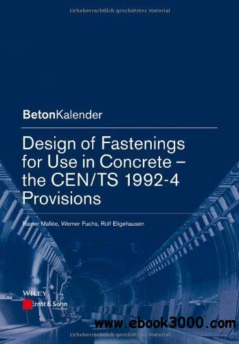 Design of Fastenings for Use in Concrete: The CEN/TS 1992-4 Provisions free download