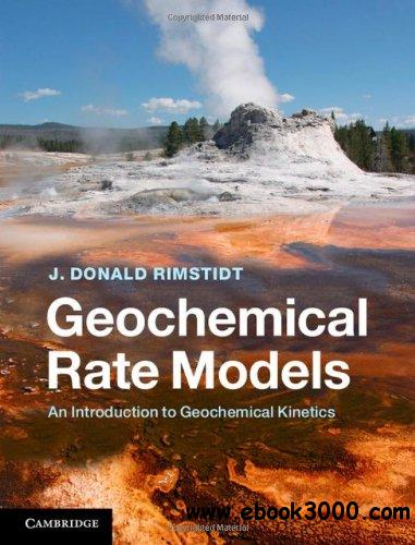 Geochemical Rate Models: An Introduction to Geochemical Kinetics free download