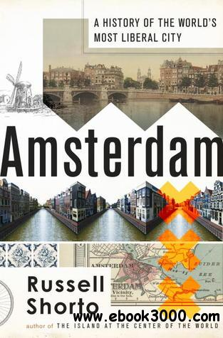 Amsterdam: A History of the World's Most Liberal City free download