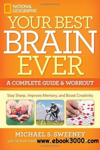 Your Best Brain Ever: A Complete Guide and Workout free download