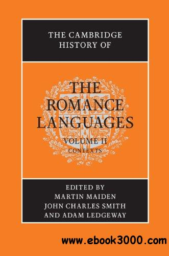 The Cambridge History of the Romance Languages: Volume 2, Contexts free download
