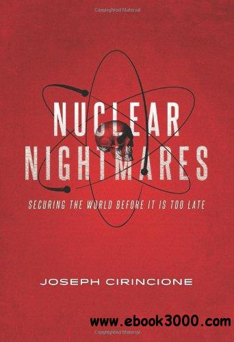 Nuclear Nightmares: Securing the World Before It Is Too Late free download