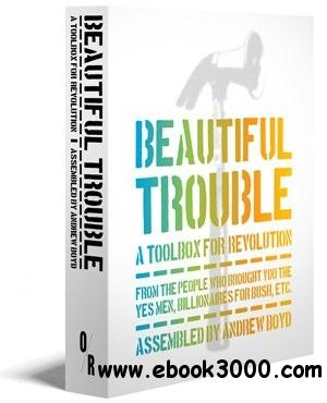Beautiful Trouble: A Toolbox for Revolution free download