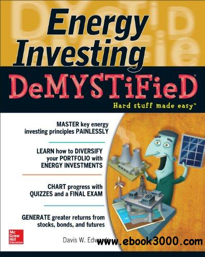 Energy Investing DeMystified: A Self-Teaching Guide free download