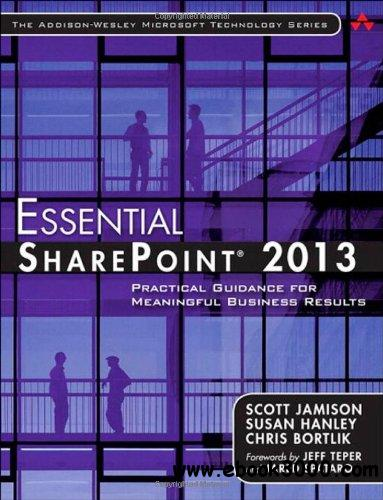 Essential SharePoint 2013: Practical Guidance for Meaningful Business Results free download
