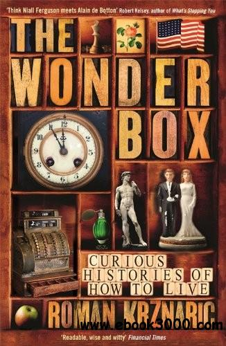 The Wonderbox: Curious Histories of How to Live free download