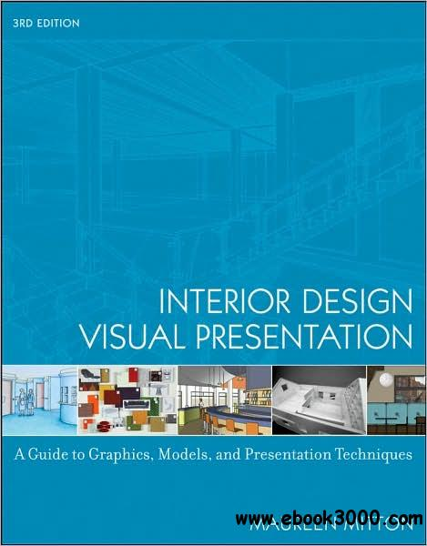 Interior Design Visual Presentation: A Guide to Graphics, Models and Presentation Techniques,3rd free download