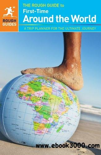The Rough Guide to First-Time Around The World free download