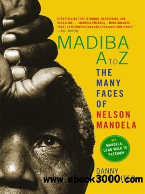 Madiba A to Z: The Many Faces of Nelson Mandela free download