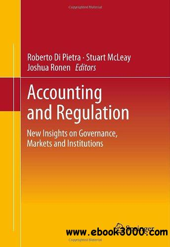 Accounting and Regulation: New Insights on Governance, Markets and Institutions free download