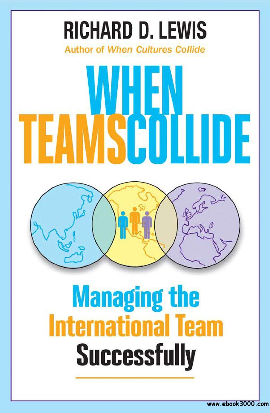 When Teams Collide: Managing the International Team Successfully free download