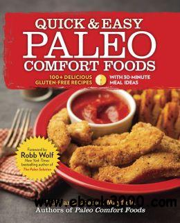 Quick & Easy Paleo Comfort Foods: 100+ Delicious Gluten-Free Recipes free download