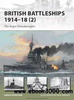 British Battleships 1914-1918 (2): The Super Dreadnoughts (Osprey New Vanguard 204) free download