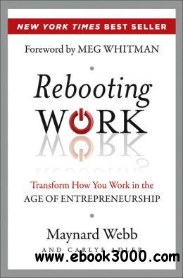 Rebooting Work: Transform How You Work in the Age of Entrepreneurship free download