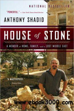 House of Stone: A Memoir of Home, Family, and a Lost Middle East free download