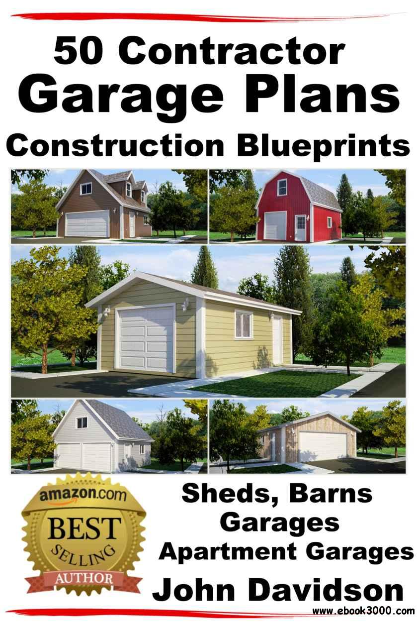 50 Contractor Garage Plans Construction Blueprints - Sheds, Barns, Garages, Apartment Garages free download