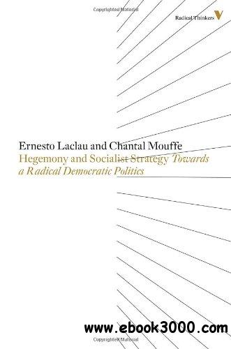 Hegemony And Socialist Strategy: Towards A Radical Democratic Politics free download