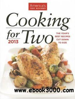 Cooking for Two 2013 by Editors at America's Test Kitchen free download