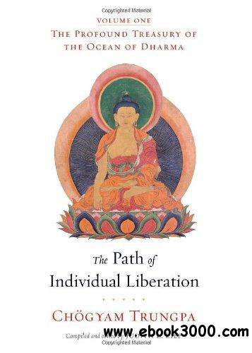 The Path of Individual Liberation: The Profound Treasury of the Ocean of Dharma, Volume One free download