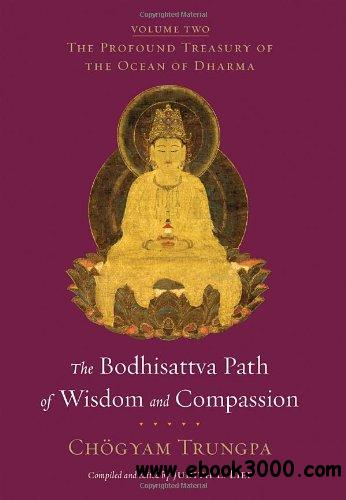 The Bodhisattva Path of Wisdom and Compassion: The Profound Treasury of the Ocean of Dharma, Volume Two free download