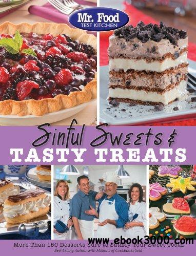 Sinful Sweets & Tasty Treats: More Than 150 Desserts Sure to Satisfy Your Sweet Tooth free download