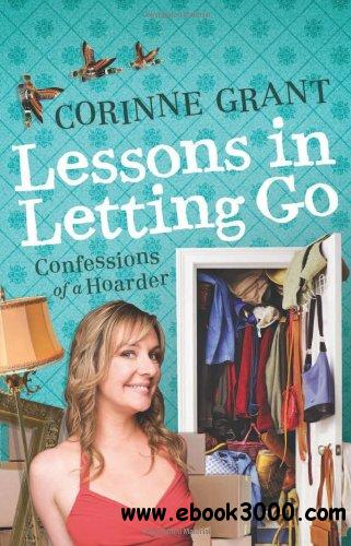 Lessons in Letting Go: Confessions of a hoarder free download