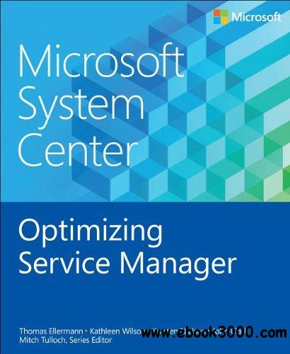 Microsoft System Center: Optimizing Service Manager free download