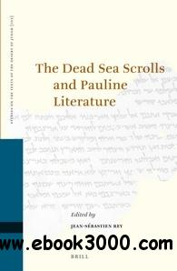The Dead Sea Scrolls and Pauline Literature (Studies of the Texts of Thedesert of Judah) free download