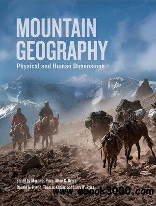 Mountain Geography: Physical and Human Dimensions free download