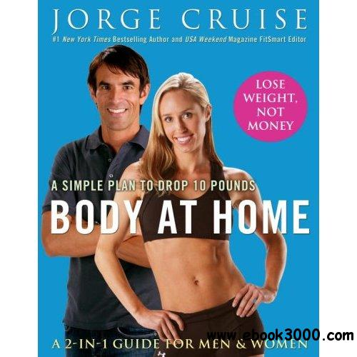 Body at Home: A Simple Plan to Drop 10 Pounds free download