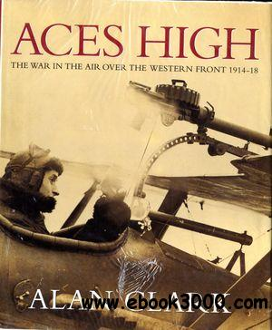 Aces High: The War in the Air Over the Western Front 1914-18 free download