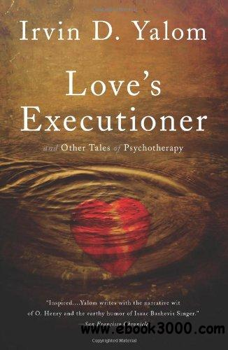 Love's Executioner and Other Tales of Psychotherapy free download