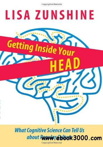 Getting Inside Your Head: What Cognitive Science Can Tell Us about Popular Culture free download