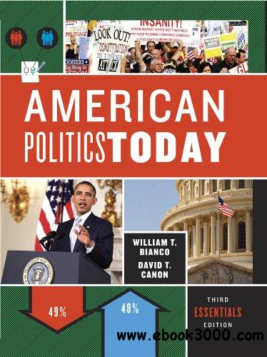 American Politics Today: Essentials, 3rd edition free download