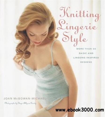 Knitting Lingerie Style: More Than 30 Basic and Lingerie - Inspired Designs free download