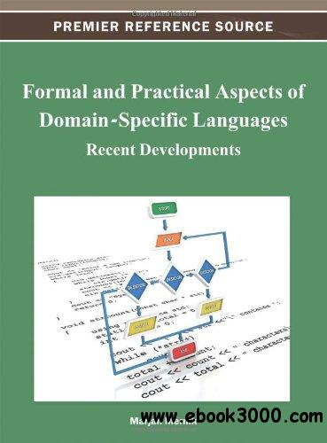 Formal and Practical Aspects of Domain-Specific Languages: Recent Developments free download