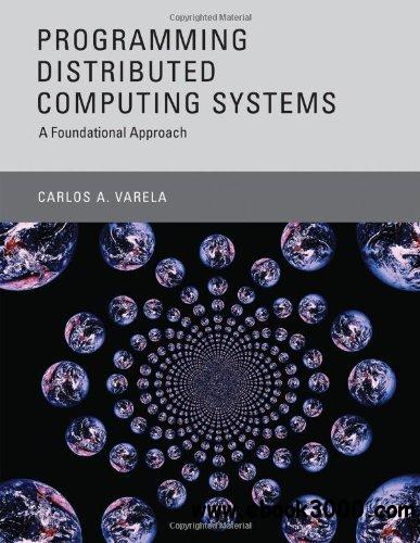 Programming Distributed Computing Systems: A Foundational Approach free download